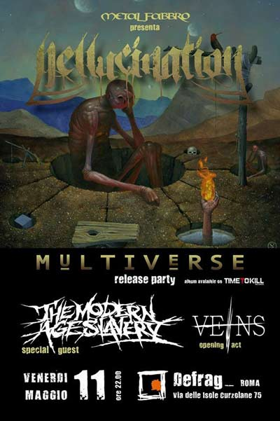 Flyer of the release party of the band Hellucination, releasing Multiverse, with Veins as supporters and The Modern Age Slavery as headliners